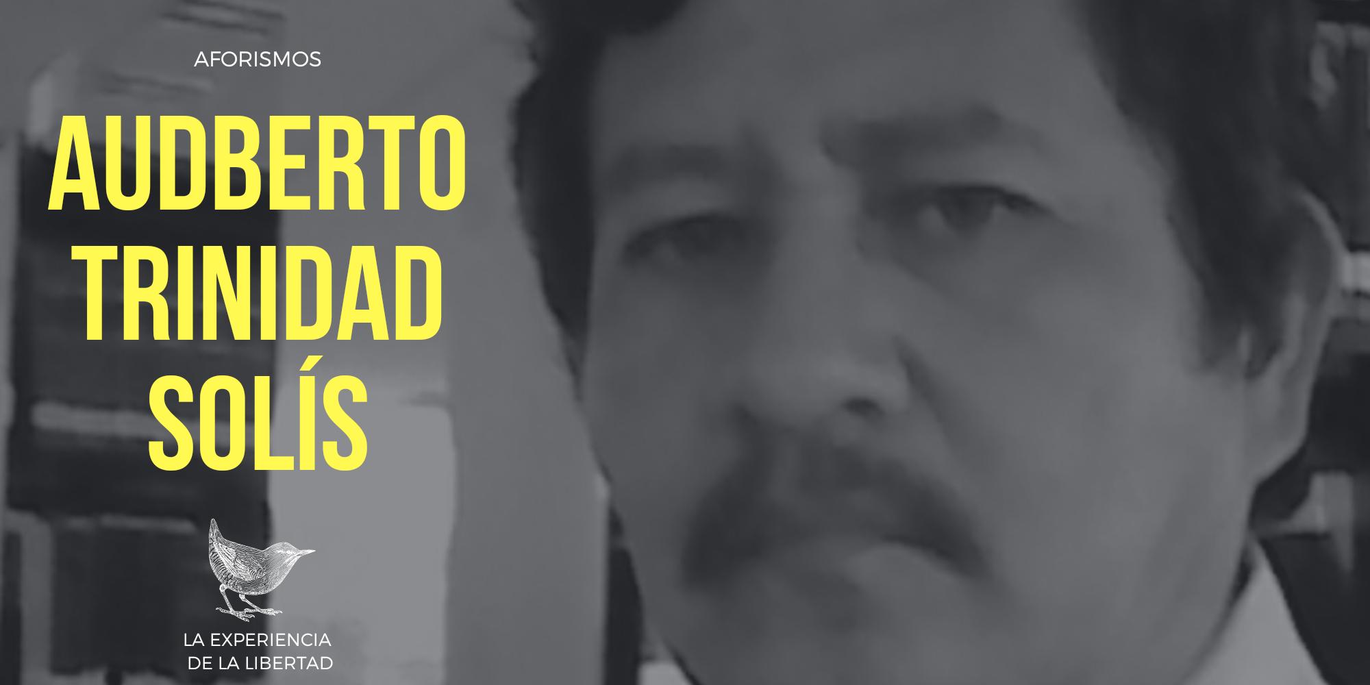 Audberto Trinidad Solís | Aforismos